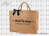 jutena torba sa napisom born to shop forced to work